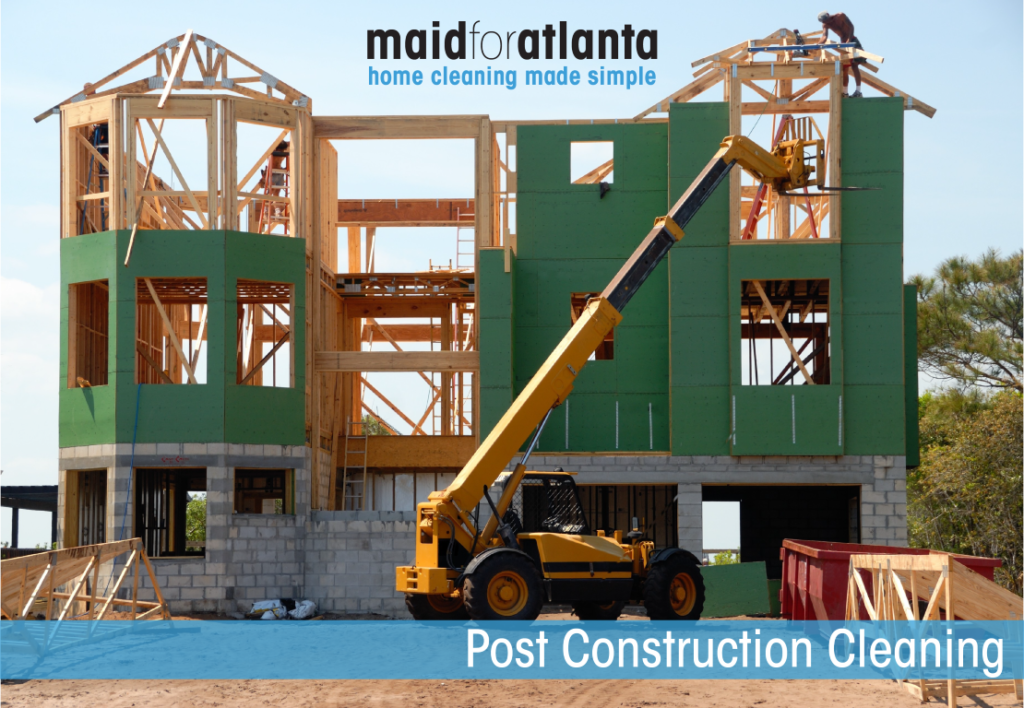 Maid For Atlanta - Post Construction Cleaning